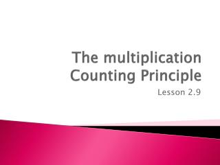 The multiplication Counting Principle