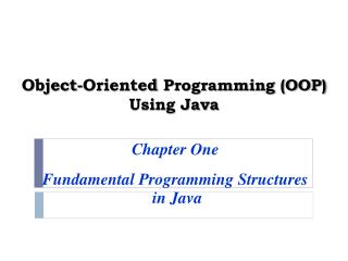 Object-Oriented  Programming (OOP)  Using Java