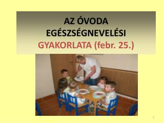 AZ �VODA EG�SZS�GNEVEL�SI GYAKORLATA (febr. 25.)