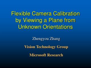Flexible Camera Calibration by Viewing a Plane from Unknown Orientations