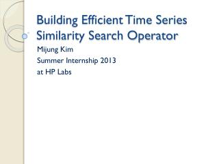 Building Efficient Time Series Similarity Search Operator