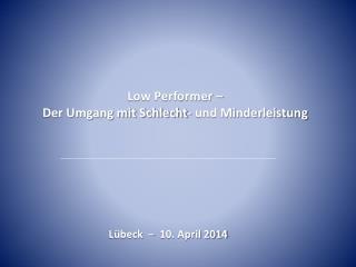 Low Performer �  Der Umgang mit Schlecht- und Minderleistung