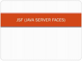 JSF (JAVA SERVER FACES)