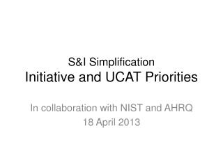 S&I Simplification Initiative and UCAT  Priorities