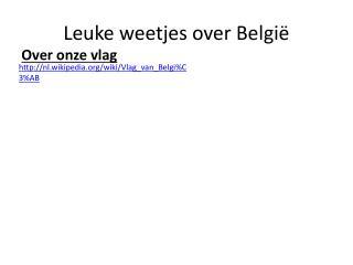 Leuke weetjes over België
