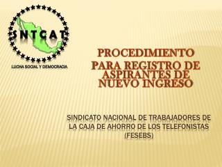 SINDICATO NACIONAL DE TRABAJADORES DE LA CAJA DE AHORRO DE LOS TELEFONISTAS (FESEBS)