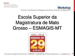 Escola Superior da Magistratura de Mato Grosso – ESMAGIS-MT