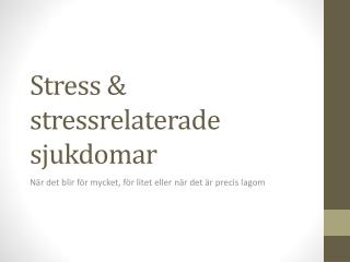 Stress & stressrelaterade sjukdomar
