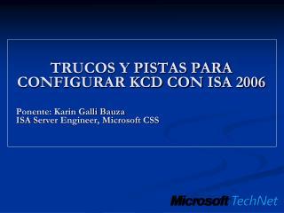 TRUCOS Y PISTAS PARA CONFIGURAR KCD CON ISA 2006