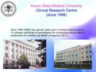 Kazan State Medical University Clinical Research Centre ( since  1996)