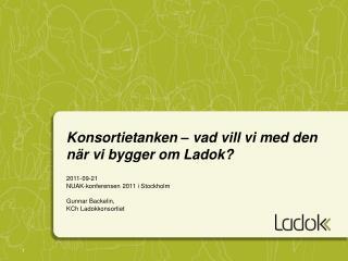 Konsortietanken – vad vill vi  med  den när vi bygger om  Ladok ?