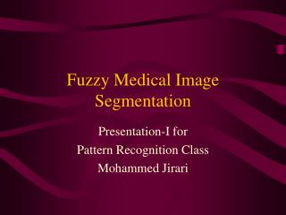 Fuzzy Medical Image Segmentation