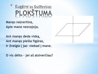 Eug è ne ᾽ as Guillevicas PLOK ŠT UMA