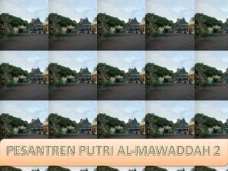 PESANTREN PUTRI AL-MAWADDAH 2