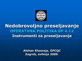Nedobrovoljno preseljavanje  OPERAT VNA POLITIKA  0P 4.12 Instrumenti za preseljavanje