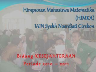 Himpunan Mahasiswa Matematika (HIMKA)  IAIN Syekh Noerdjati Cirebon