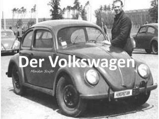Der Volkswagen