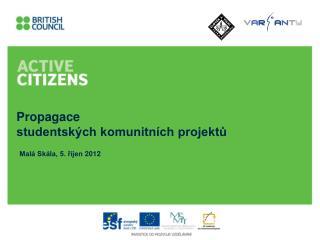 Propagace  studentsk�ch komunitn�ch projekt?