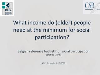 What income do (older) people need at the minimum for social participation?