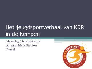 Het  jeugdsportverhaal  van KDR in de Kempen