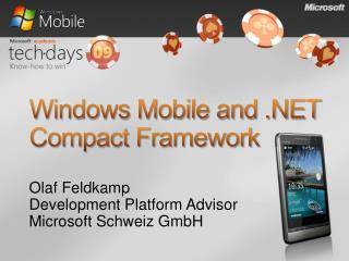 Windows Mobile and  Compact Framework