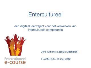 Entercultureel een digitaal leertraject voor het verwerven van interculturele competentie