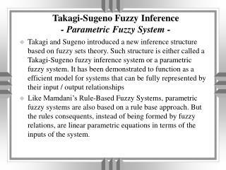 Takagi-Sugeno Fuzzy Inference - Parametric Fuzzy System -