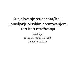 Sudjelovanje studenata/ica u upravljanju visokim obrazovanjem: rezultati istraživanja