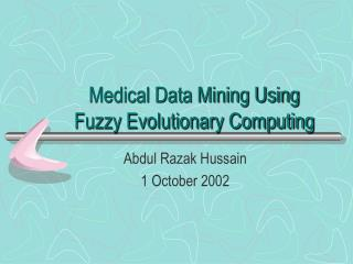 Medical Data Mining Using Fuzzy Evolutionary Computing
