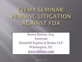 CITMA Seminar: PENDING LITIGATION AGAINST  fdA