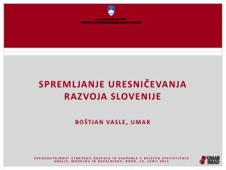 Spremljanje uresničevanja razvoja Slovenije boštjan vasle , UMAR