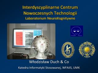 Interdyscyplinarne Centrum  Nowoczesnych  Technologii Laboratorium  NeuroKognitywne