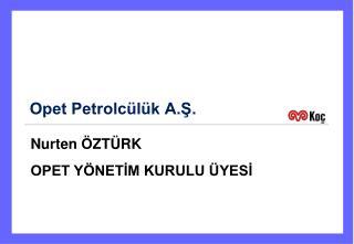 Opet Petrolcülük A.Ş.