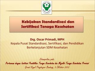 Kebijakan Standardisasi dan Sertifikasi Tenaga Kesehatan