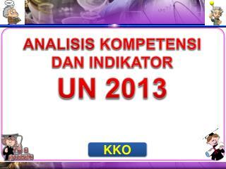 ANALISIS  KOMPETENSI DAN INDIKATOR UN 2013