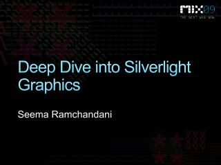 Deep Dive into Silverlight Graphics