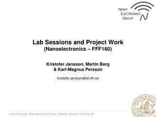 Lab Sessions and Project Work ( Nanoelectronics  – FFF160)