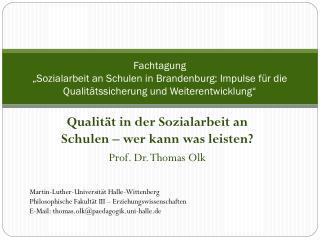 Qualität in der Sozialarbeit an Schulen – wer kann was leisten? Prof. Dr. Thomas Olk