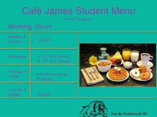 Café James Student Menu  Winter-Spring 14