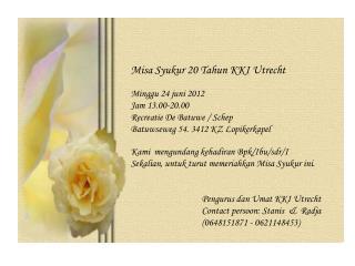 Misa Syukur 20 Tahun KKI Utrecht Minggu 24 juni 2012 Jam  13.00-20.00 Recreatie De Batuwe / Schep
