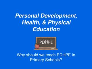 Personal Development, Health, & Physical Education
