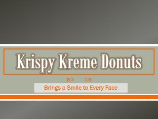Krispy  K reme Donuts