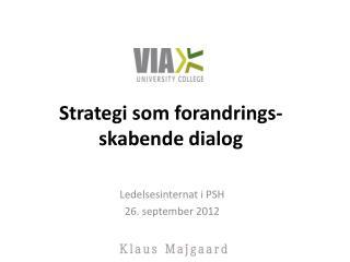 Strategi som forandrings- skabende dialog