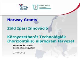 Norway Grants Zöld Ipari Innováció Környezetbarát Technológiák (horizontális) alprogram tervezet