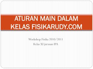 ATURAN MAIN DALAM KELAS FISIKARUDY.COM