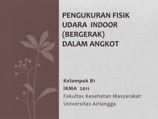 Pengukuran Fisik U dara Indoor  ( Bergerak ) Dalam Angkot