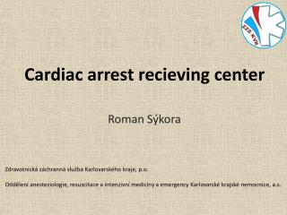 Cardiac arrest recieving  center