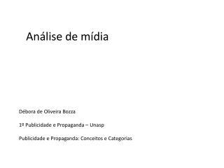 Débora de Oliveira  Bozza 1º Publicidade e Propaganda –  Unasp