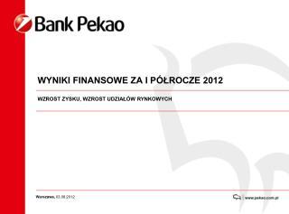 WYNIKI FINANSOWE ZA I PÓŁROCZE 2012