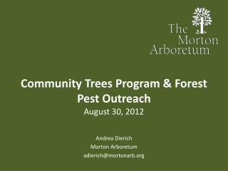 Community Trees Program & Forest Pest Outreach August 30,  2012